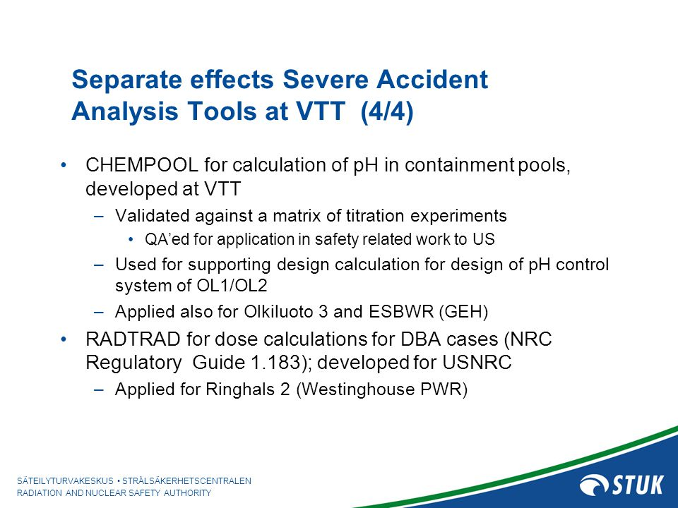 Separate effects Severe Accident Analysis Tools at VTT (4/4)
