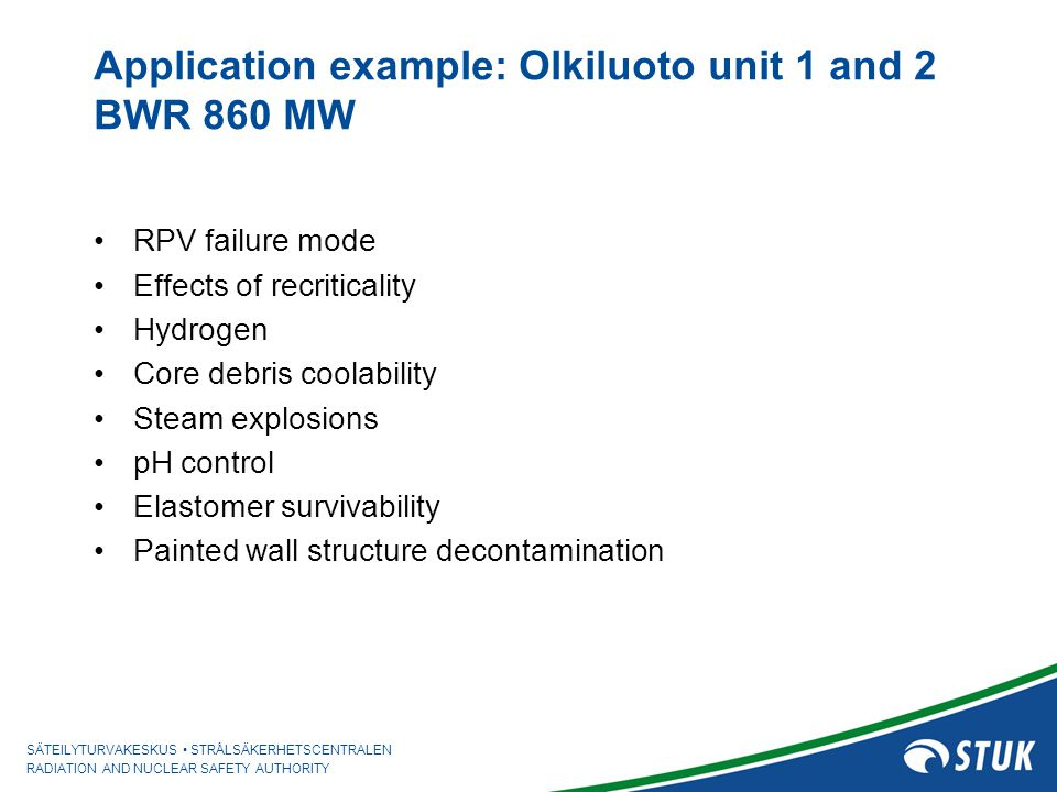 Application example: Olkiluoto unit 1 and 2 BWR 860 MW