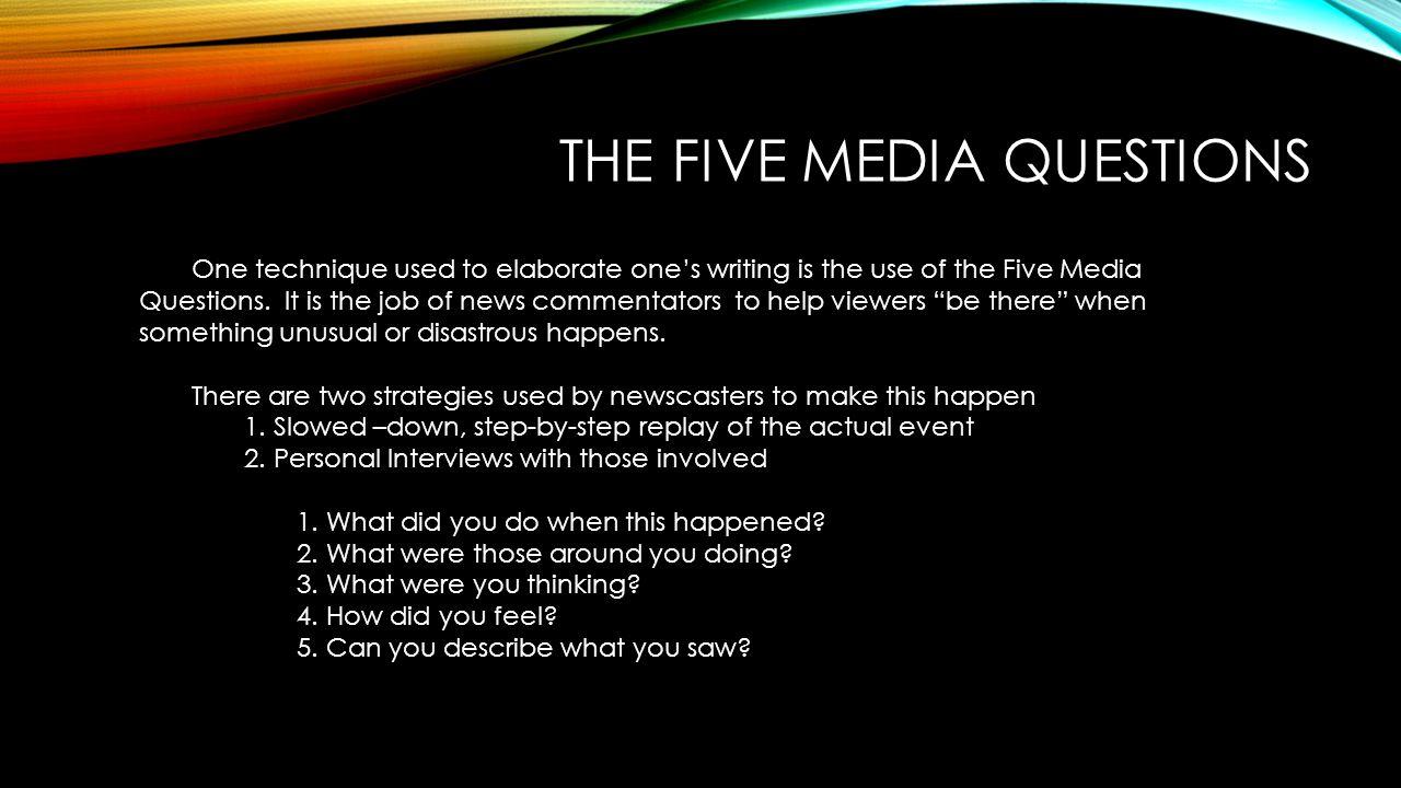 The five media questions