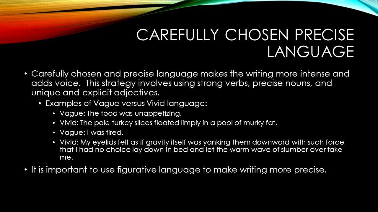 Carefully chosen precise language