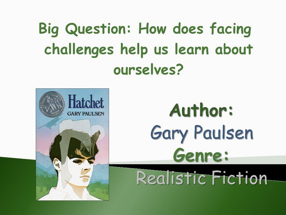 Author: Gary Paulsen Genre: Realistic Fiction