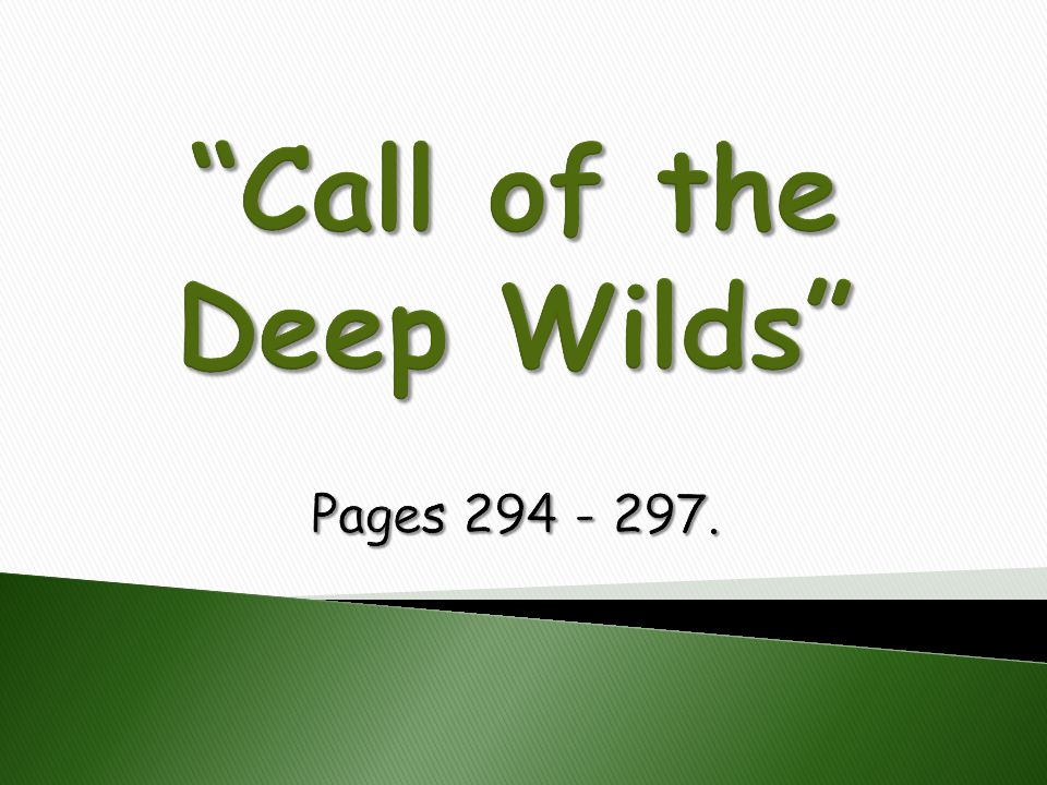 Call of the Deep Wilds Pages 294 - 297.