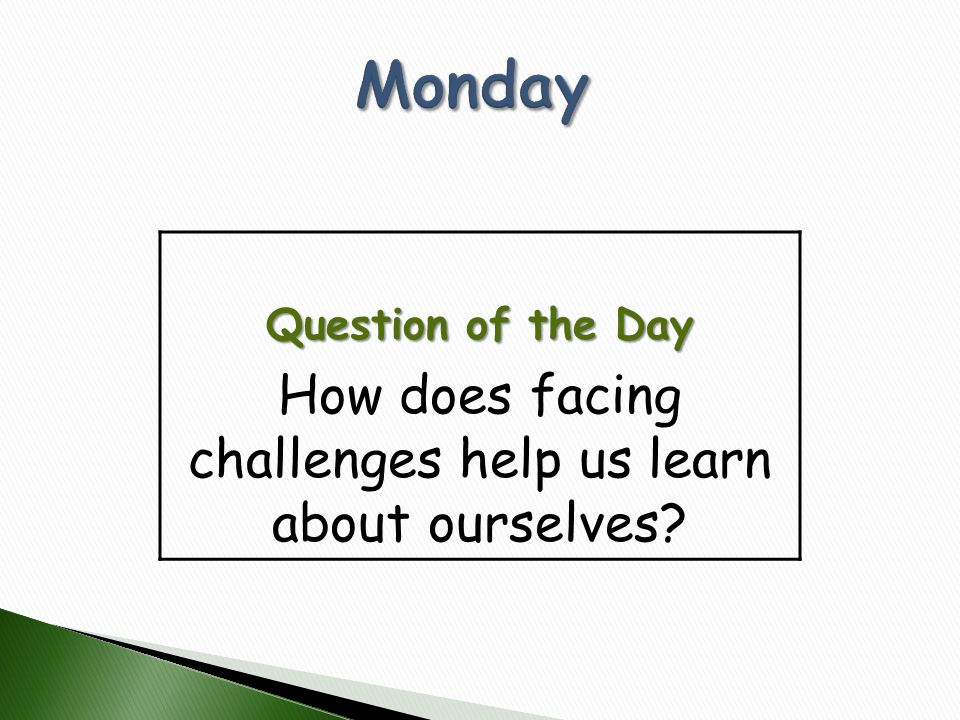How does facing challenges help us learn about ourselves