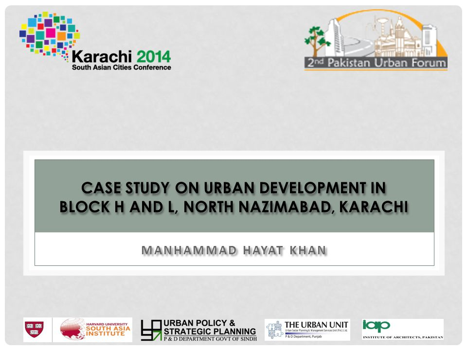 CASE STUDY ON URBAN DEVELOPMENT IN BLOCK H AND L, NORTH NAZIMABAD, KARACHI
