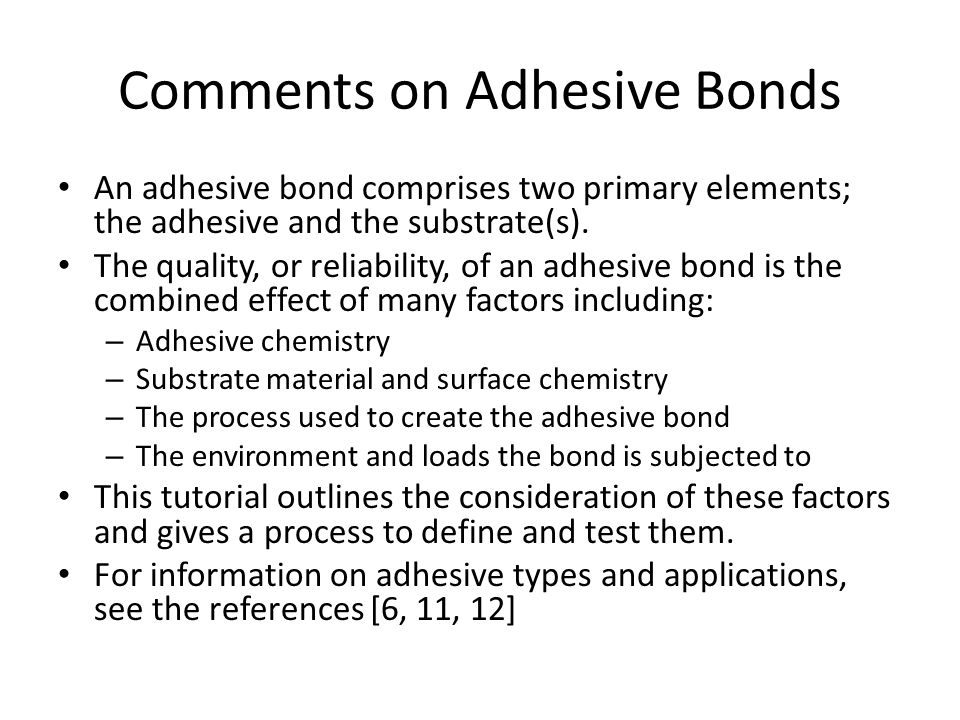 Comments on Adhesive Bonds