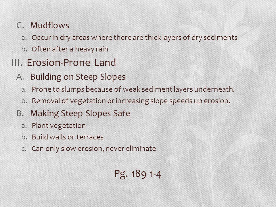 Erosion-Prone Land Pg. 189 1-4 Mudflows Building on Steep Slopes