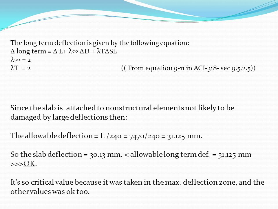 The allowable deflection = L /240 = 7470/240 = 31.125 mm.
