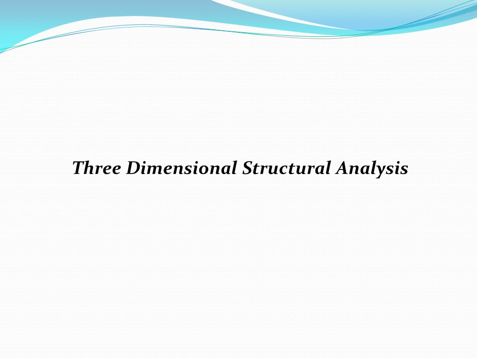 Three Dimensional Structural Analysis