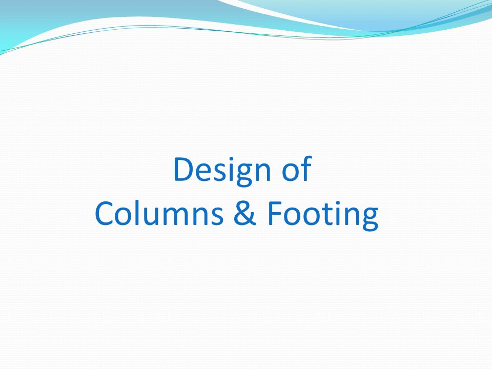 Design of Columns & Footing