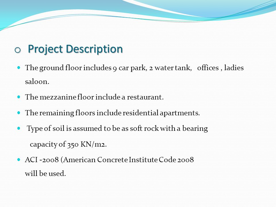 Project Description The ground floor includes 9 car park, 2 water tank, offices , ladies saloon. The mezzanine floor include a restaurant.