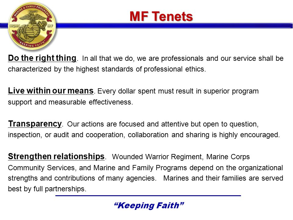 MF Tenets Do the right thing. In all that we do, we are professionals and our service shall be.