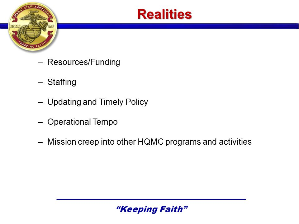 Realities Resources/Funding Staffing Updating and Timely Policy