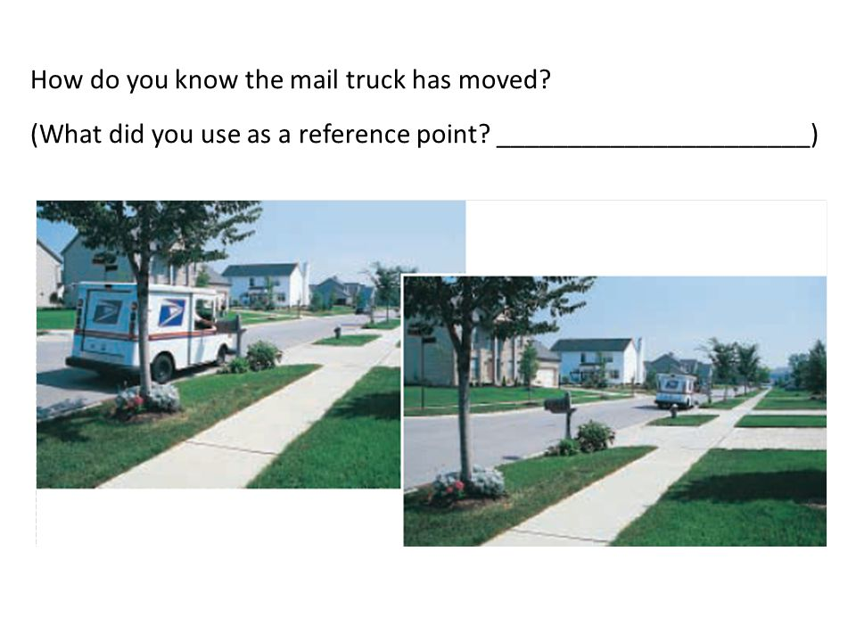How do you know the mail truck has moved