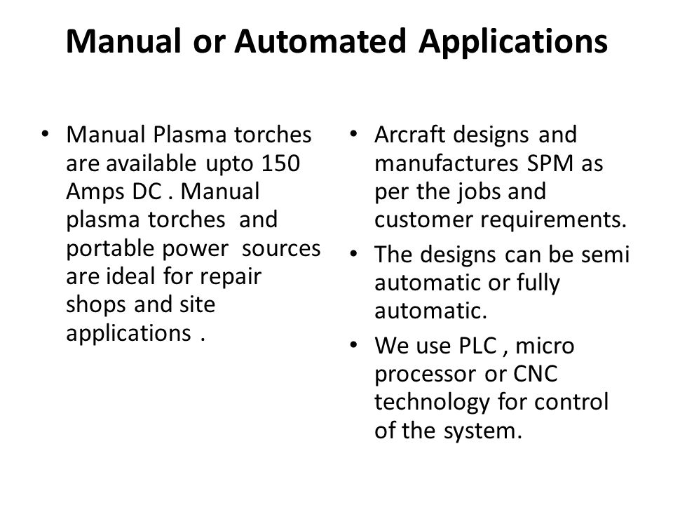 Manual or Automated Applications