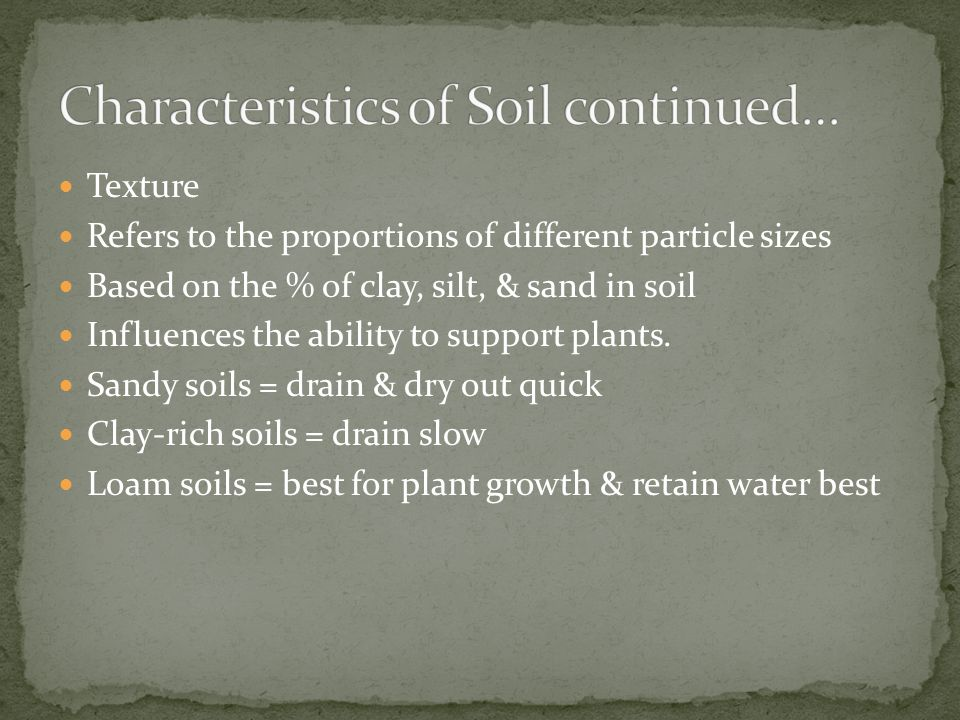 Characteristics of Soil continued…