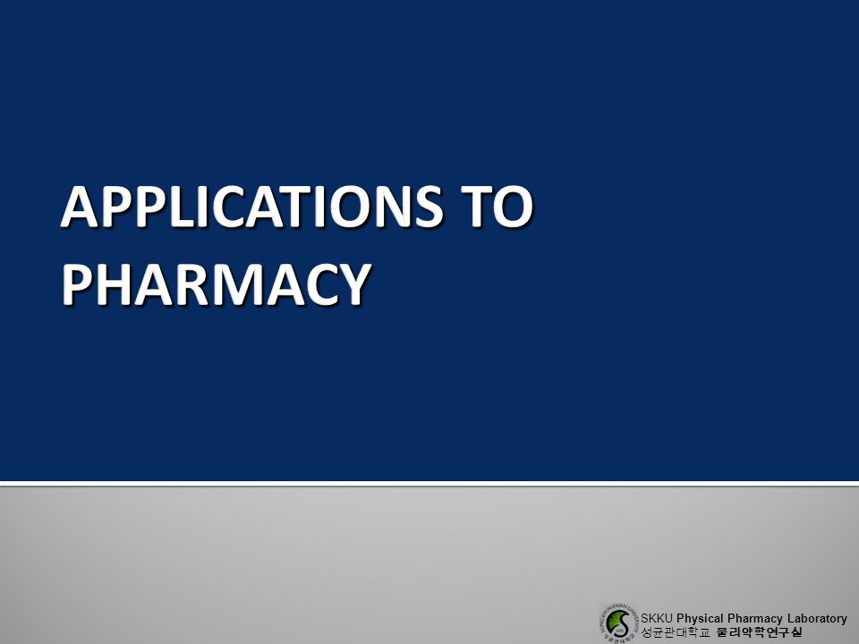 APPLICATIONS TO PHARMACY