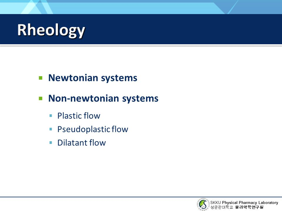 Rheology Newtonian systems Non-newtonian systems Plastic flow