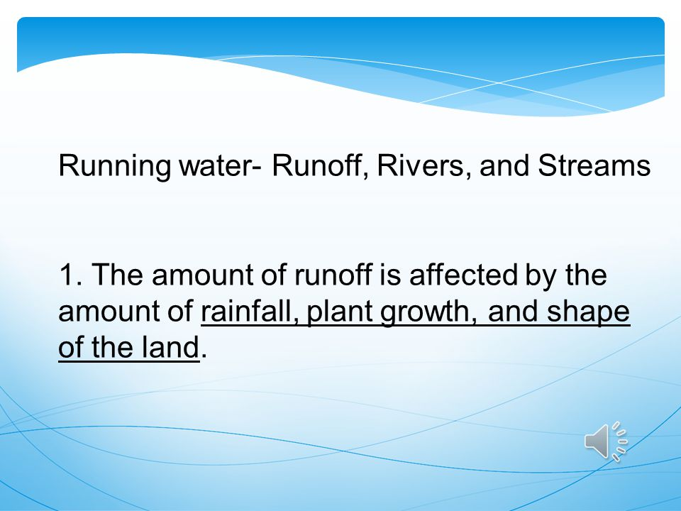 Running water- Runoff, Rivers, and Streams