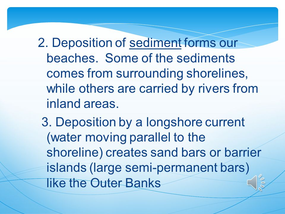 2. Deposition of sediment forms our beaches