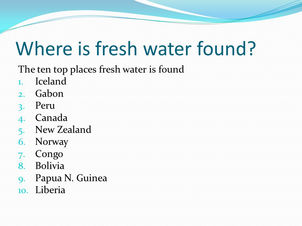 Where is fresh water found