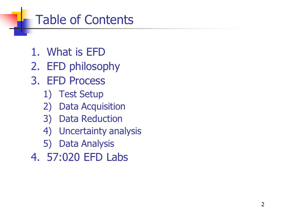 Table of Contents What is EFD EFD philosophy EFD Process