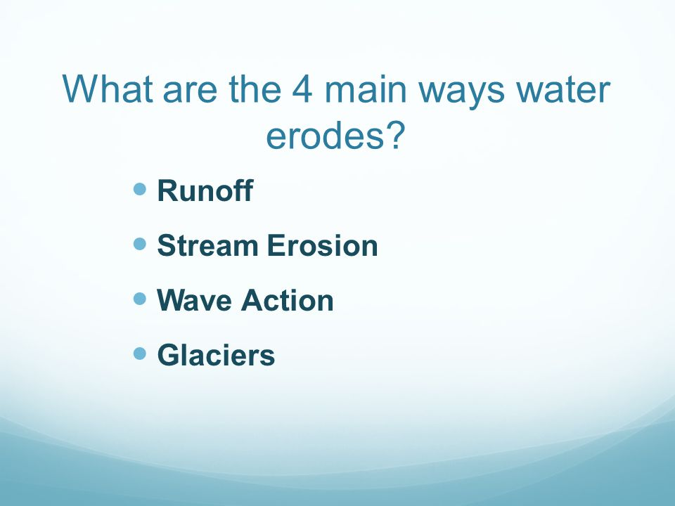What are the 4 main ways water erodes