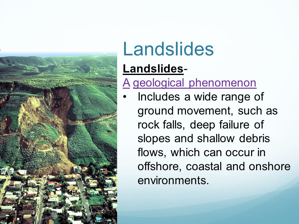 Landslides Landslides- A geological phenomenon
