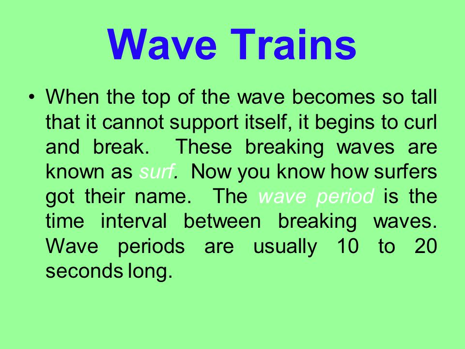Wave Trains