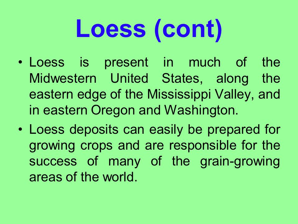 Loess (cont)