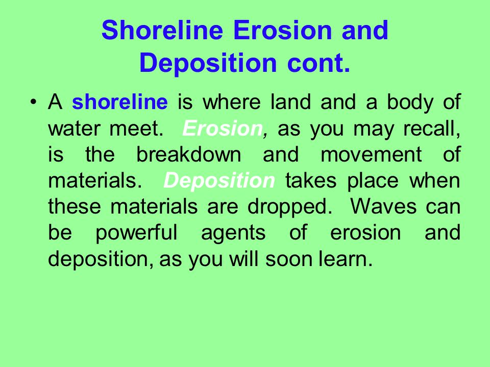 Shoreline Erosion and Deposition cont.