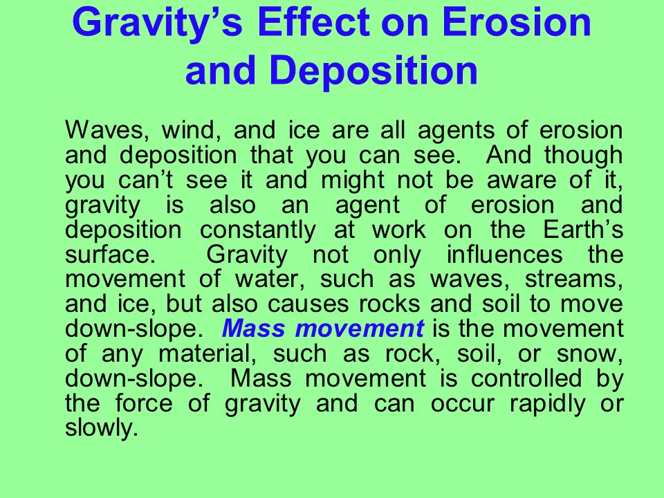 Gravity's Effect on Erosion and Deposition