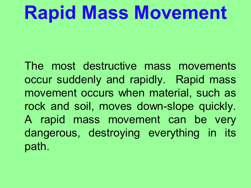 Rapid Mass Movement