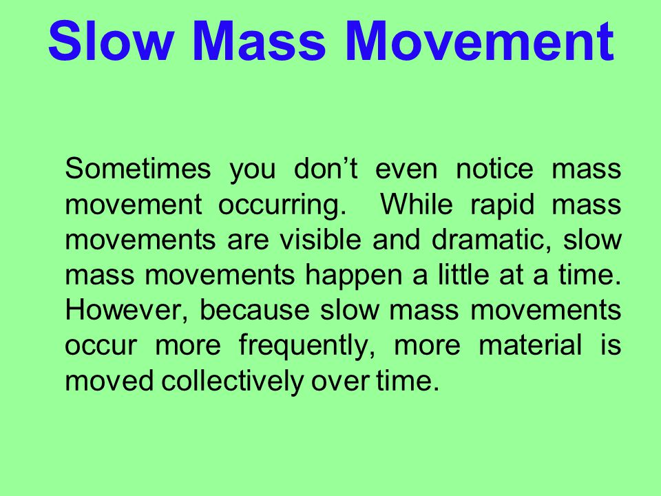 Slow Mass Movement