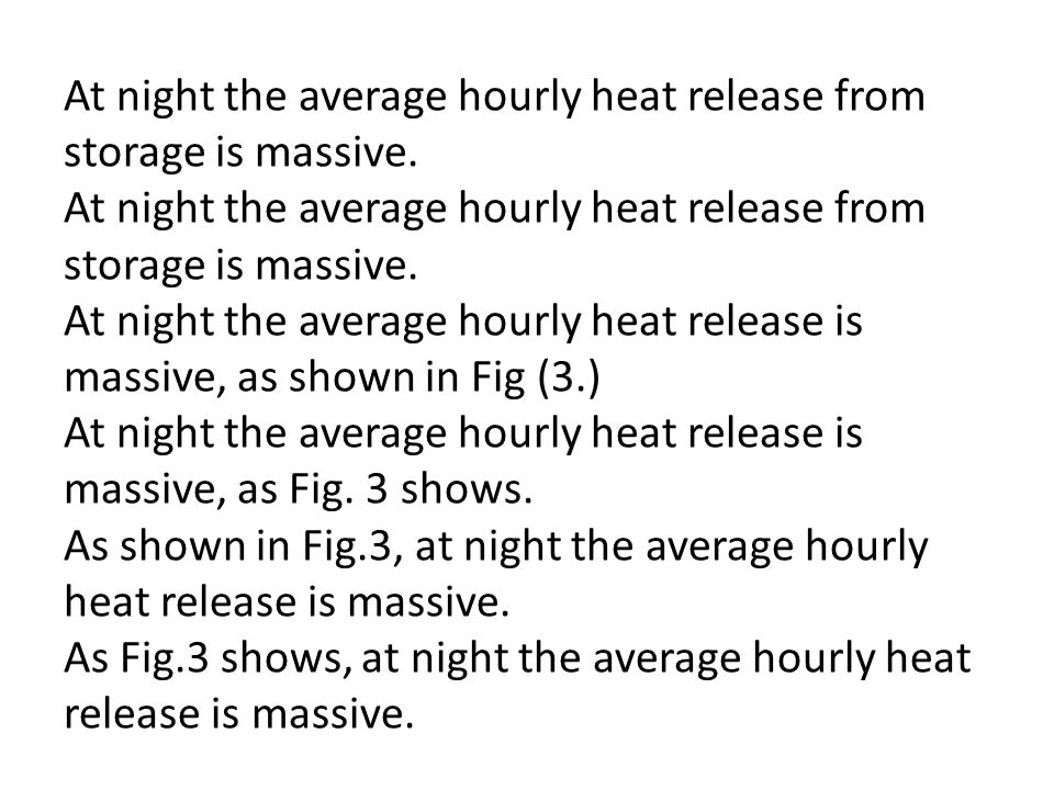 At night the average hourly heat release from storage is massive