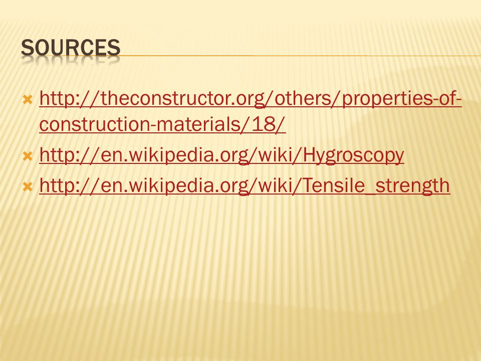 sources http://theconstructor.org/others/properties-of-construction-materials/18/ http://en.wikipedia.org/wiki/Hygroscopy.