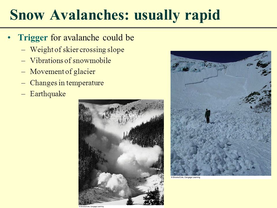 Snow Avalanches: usually rapid