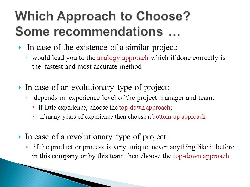 Which Approach to Choose Some recommendations …