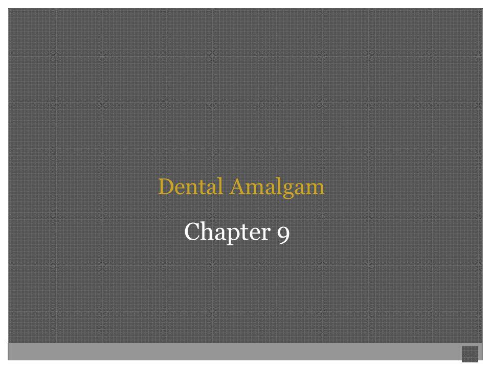 Dental Amalgam Chapter 9