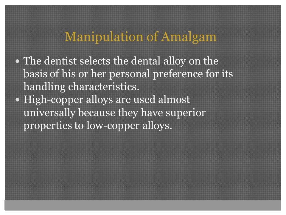 Manipulation of Amalgam