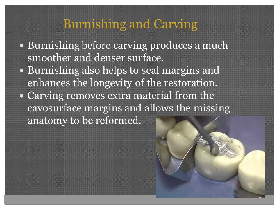 Burnishing and Carving
