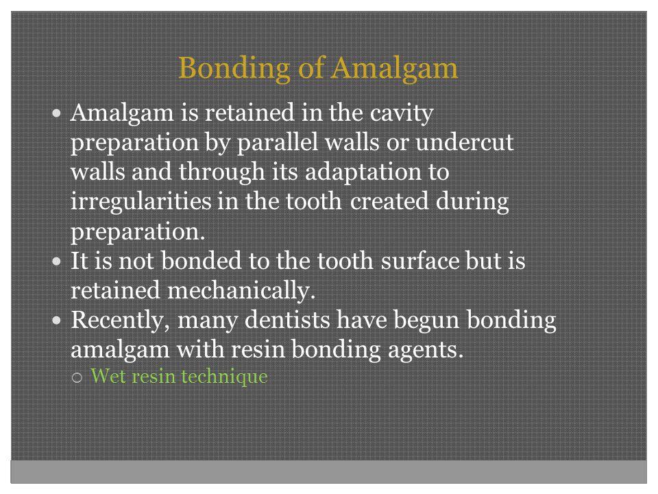 Bonding of Amalgam
