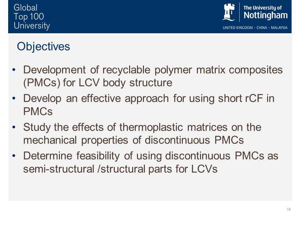 Objectives Development of recyclable polymer matrix composites (PMCs) for LCV body structure.