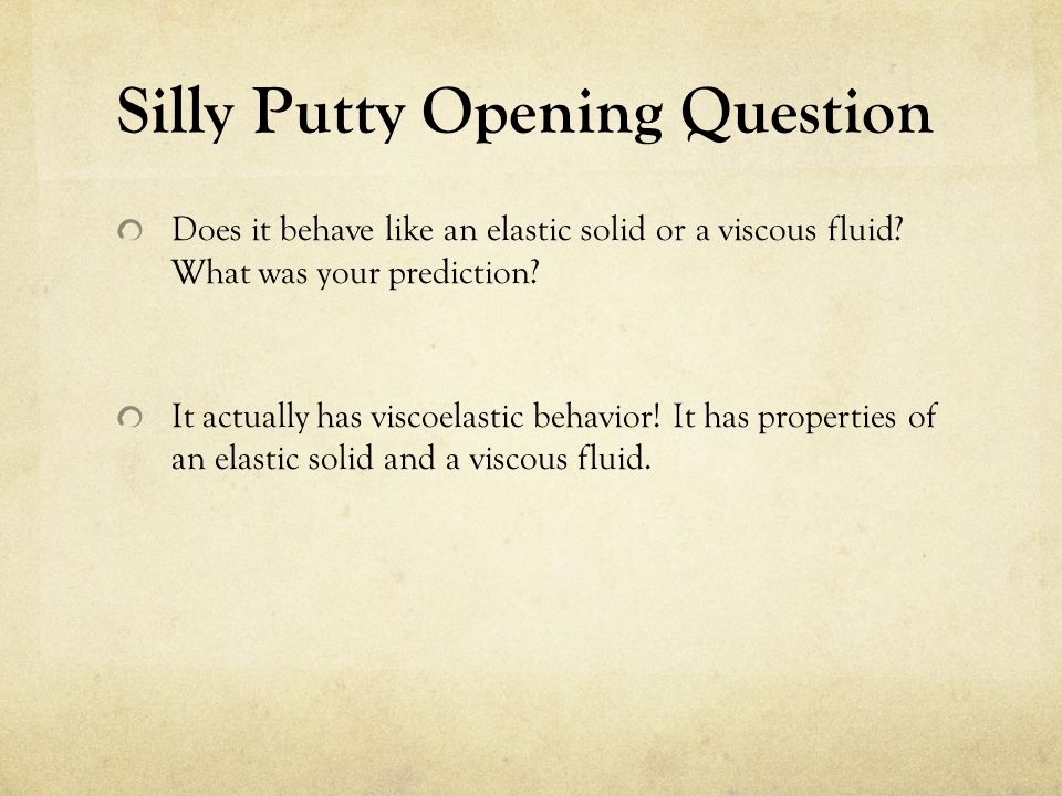 Silly Putty Opening Question