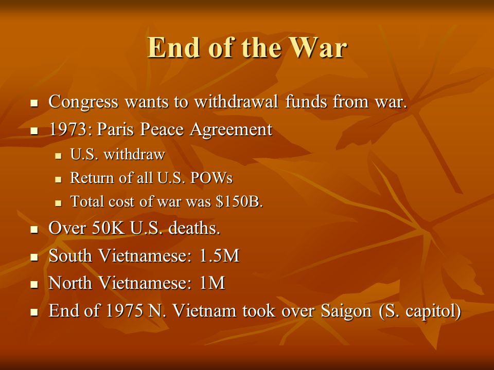 End of the War Congress wants to withdrawal funds from war.