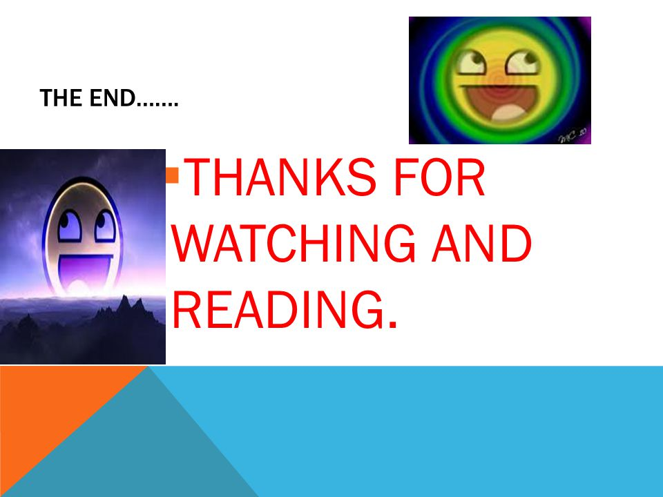 THANKS FOR WATCHING AND READING.