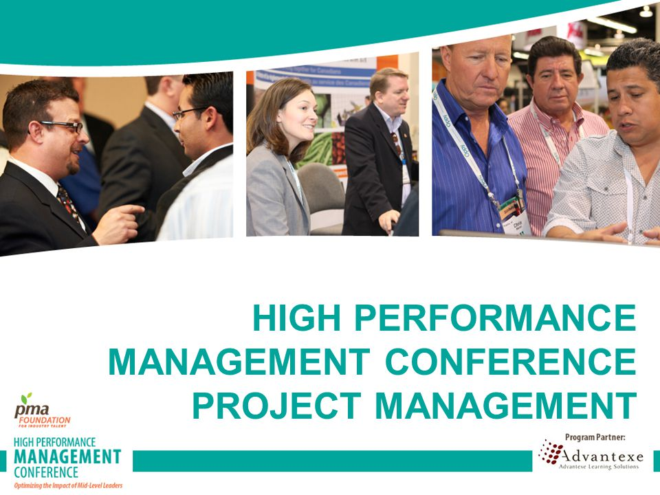 HIGH PERFORMANCE MANAGEMENT CONFERENCE PROJECT MANAGEMENT