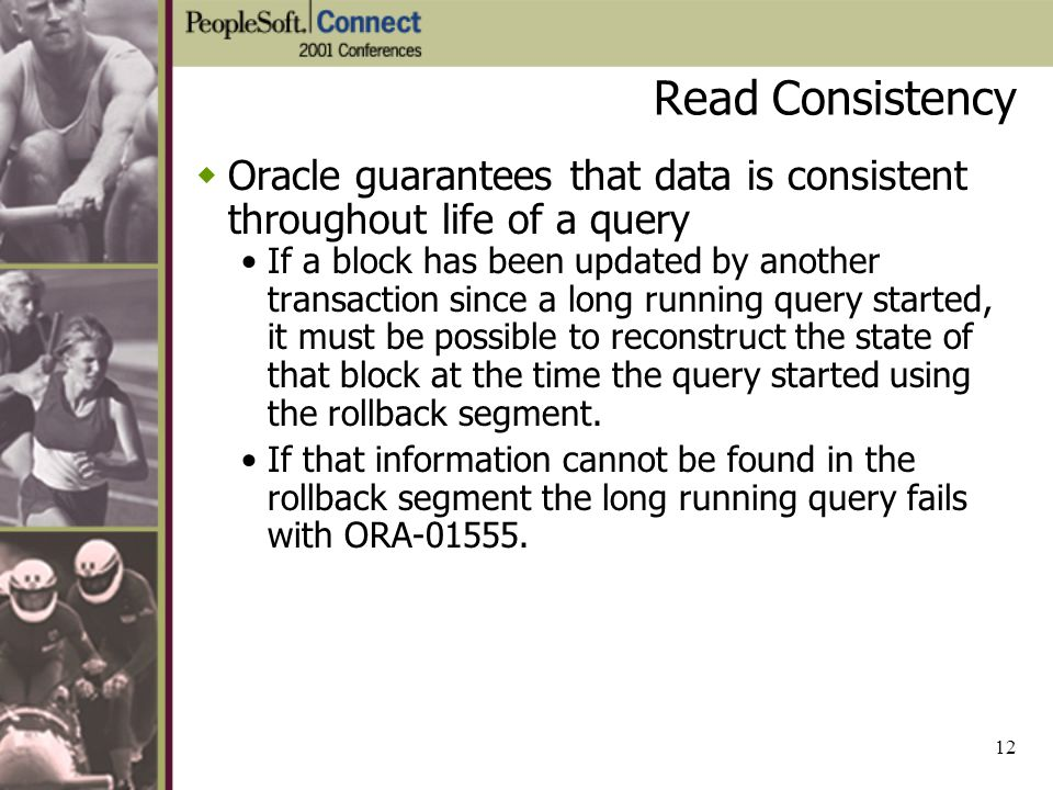 Read Consistency Oracle guarantees that data is consistent throughout life of a query.