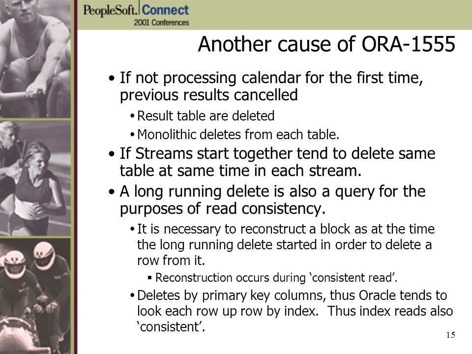 Another cause of ORA-1555 If not processing calendar for the first time, previous results cancelled.