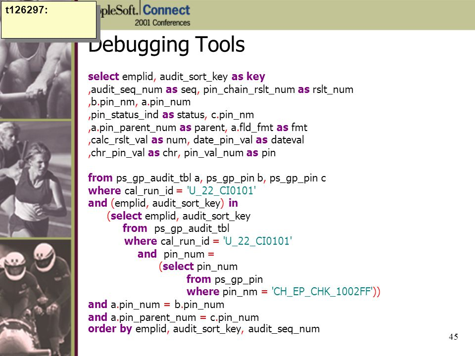 Debugging Tools t126297: select emplid, audit_sort_key as key