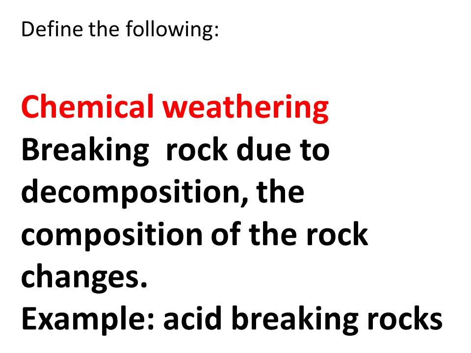 Example: acid breaking rocks